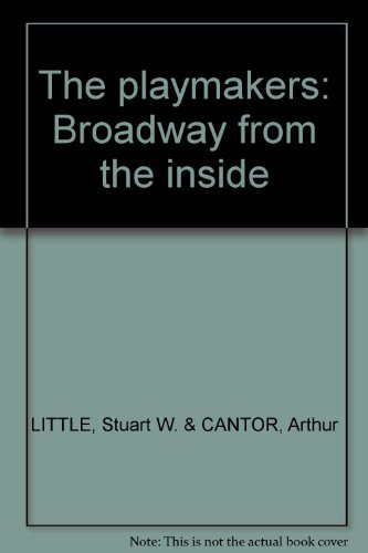 9780370013466: The Playmakers: Broadway from the Inside