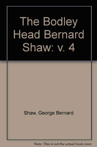 9780370013909: The Bodley Head Bernard Shaw: Collected Plays with Their Prefaces, Vol. 4