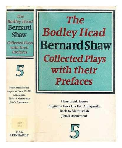 The Bodley Head Bernard Shaw Collected Plays: Bernard Shaw