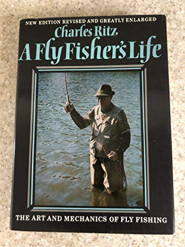 A FLY FISHER'S LIFE. By Charles Ritz. Revised & enarged edition prepared in collaboration ...