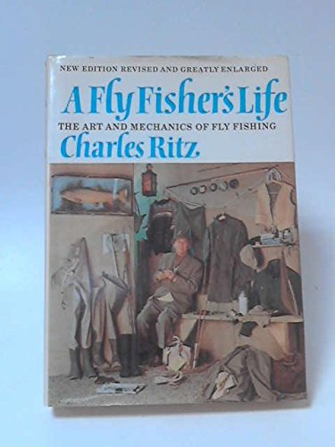 A Fly Fisher's Life.: Ritz, Charles C. & Piper, John C.