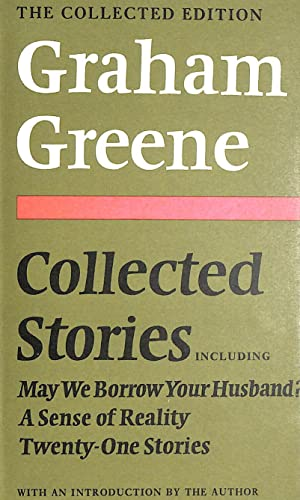 9780370014715: Collected Stories; Including May We Borrow Your Husband? , a Sense of Reality [and] Twenty-One Stories