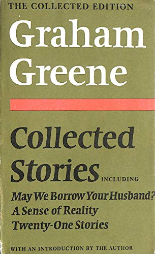 Collected Stories; Including May We Borrow Your Husband? , a Sense of Reality [and] Twenty-One ...