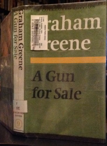 9780370014814: A Gun for Sale: An Entertainment (The collected edition)