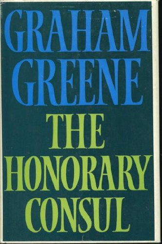 Honorary Consul, The: Greene, Graham