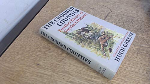 9780370014906: The Crooked Counties: Further Rivals of Sherlock Holmes