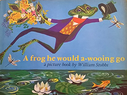 9780370015088: A Frog He Would a-Wooing Go