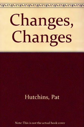 9780370015484: Changes, Changes
