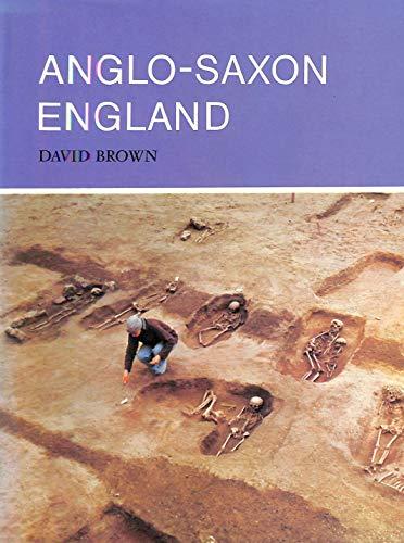 Anglo-Saxon England (Bodley Head Archaeology): David Brown