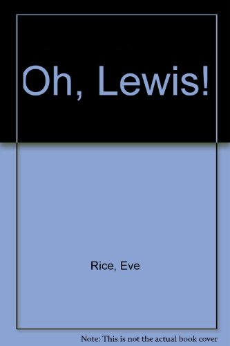Oh, Lewis! (9780370018027) by Eve Rice