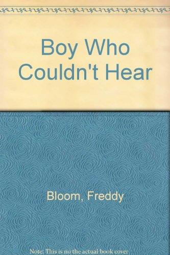 Boy Who Couldn't Hear: Bloom, Freddy