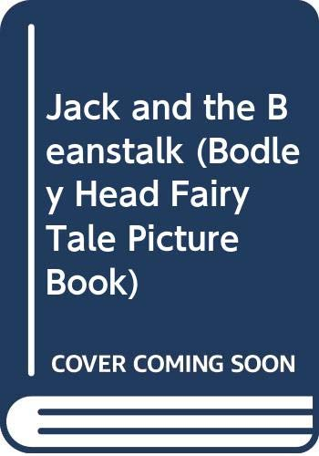 9780370020358: Jack and the Beanstalk (Bodley Head Fairy Tale Picture Book)