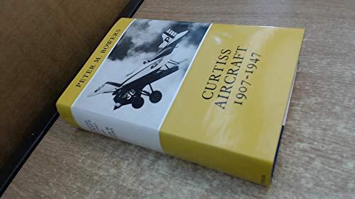 9780370100296: Curtiss Aircraft, 1907-1947