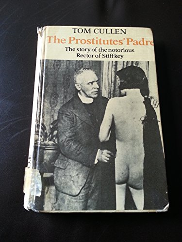 9780370102856: The Prostitutes' Padre: Story of the Notorious Rector of Stiffkey