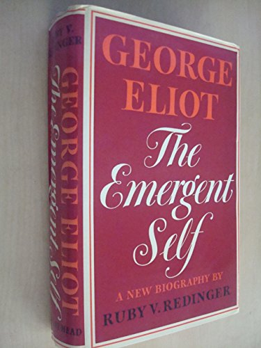 9780370104584: George Eliot: The Emergent Self