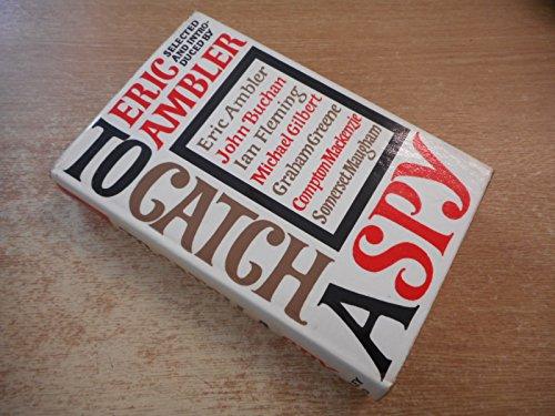 9780370105567: To Catch a Spy