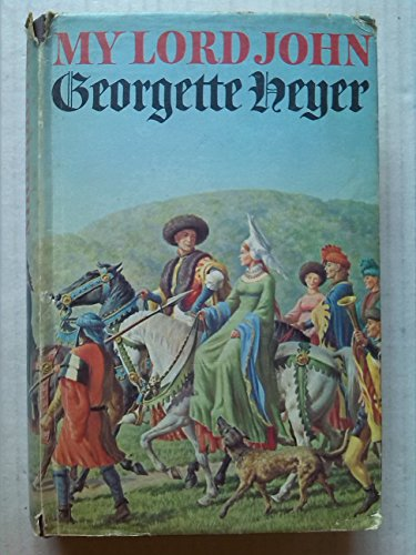 My Lord John: Heyer, Georgette