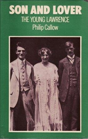 Son and Lover: The Young Lawrence: Callow, Philip