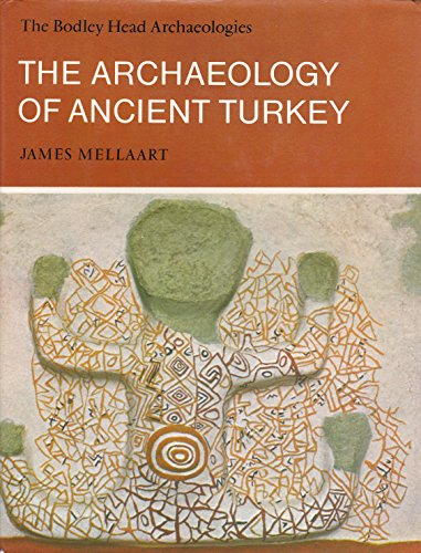 9780370108421: The Archaeology of Ancient Turkey (Bodley Head Archaeology)