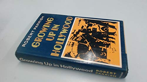 9780370113128: Growing Up in Hollywood