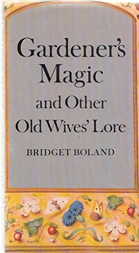 Gardener's Magic and Other Old Wives' Lore,