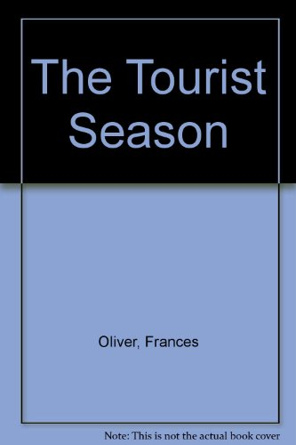 The Tourist Season (0370300831) by Frances Oliver