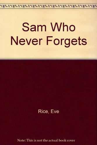 9780370301037: Sam Who Never Forgets