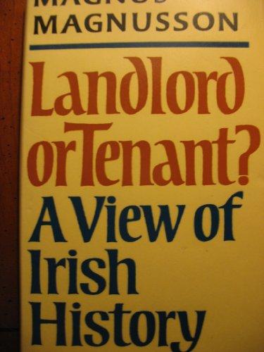 Landlord or Tenant?: A View of Irish: Magnusson, Magnus