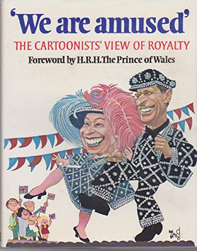 We are Amused: Cartoonist's View of Royalty: The Bodley Head Ltd