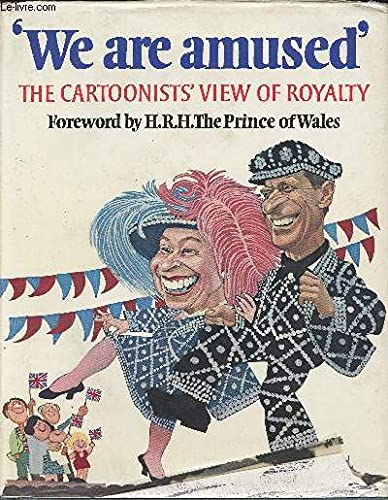 'We are Amused': The Cartoonists' View of Royalty