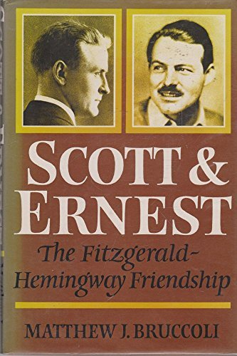 Scott and Ernest: The Authority of Failure and the Authority of Success (0370301404) by Bruccoli, Matthew J.