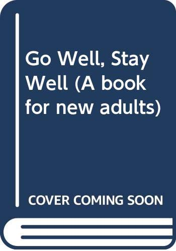 9780370301761: Go Well, Stay Well (A book for new adults)
