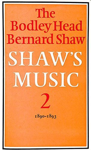 9780370302492: Shaw's Music: 1890-93 v. 2: Complete Musical Criticism (Bodley Head Bernard Shaw)