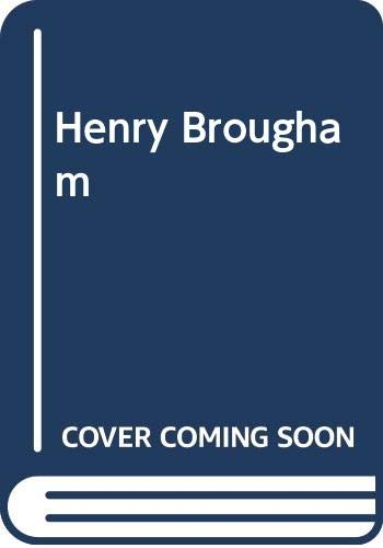9780370302713: 'HENRY BROUGHAM: HIS PUBLIC CAREER, 1778-1868'