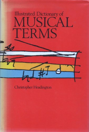 Illustrated Dictionary of Musical Terms: The Bodley Head