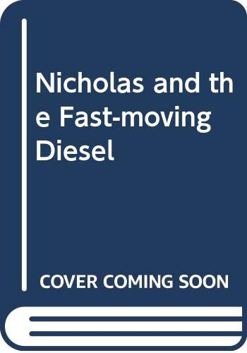 9780370303376: Nicholas and the fast-moving diesel