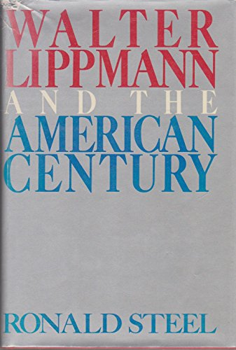 9780370303765: Walter Lippmann and the American Century