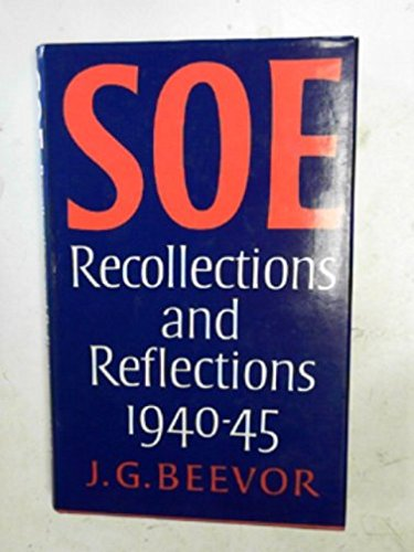 SOE : Recollections and Reflections 1940-45