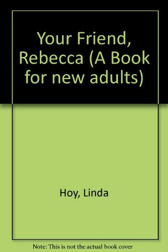 9780370304182: Your Friend, Rebecca (A Book for New Adults)