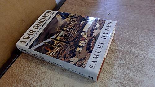 A War Imagined : The First World War and English Culture: Hynes, Samuel