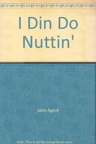 9780370304595: I Din Do Nuttin'