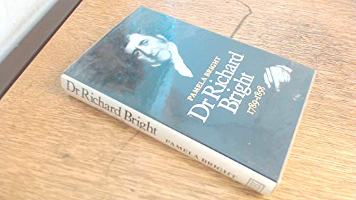 Dr Richard Bright (1789-1858): Bright, Pamela
