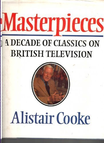 9780370304762: Masterpieces: A Decade of Classics on British Television
