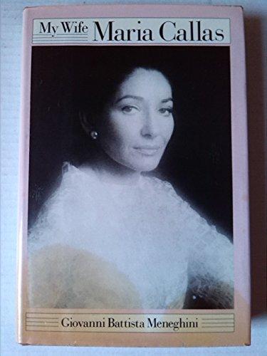 9780370305028: My Wife Maria Callas