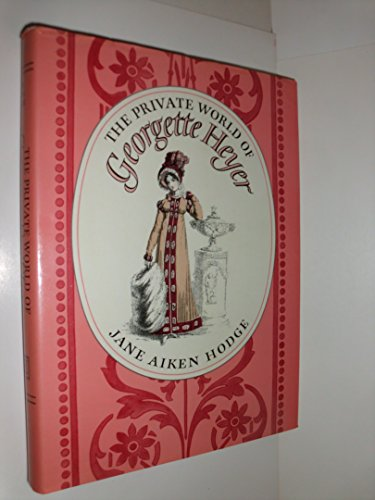 9780370305080: The private world of Georgette Heyer