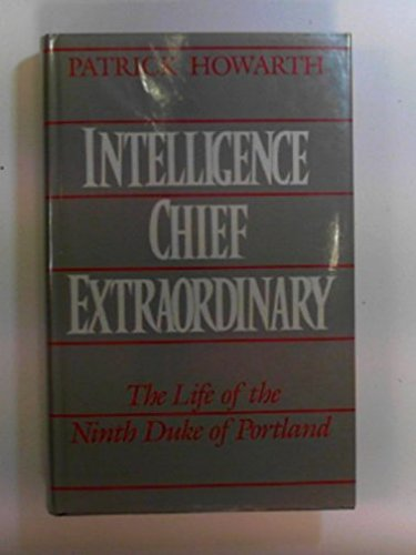 9780370305721: Intelligence Chief Extraordinary: Life of the Ninth Duke of Portland