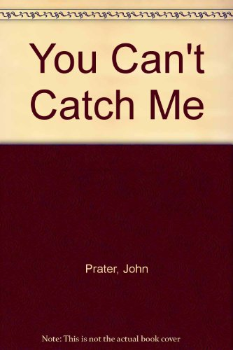 9780370305943: You Can't Catch Me