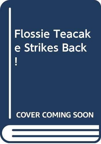 9780370306223: Flossie Teacake Strikes Back!