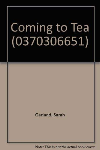 9780370306650: Coming to Tea (0370306651)