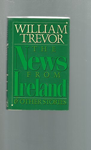 The news from Ireland & other stories (9780370306957) by Trevor, William